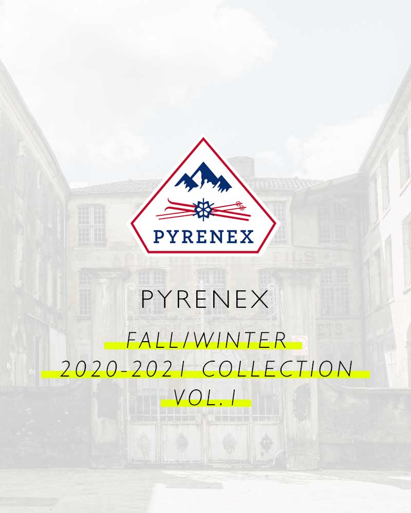 PYRENEX F/W 2020-2021 COLLECTION Vol.1